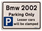 Bmw 2002 Car Owners Gift| New Parking only Sign | Metal face Brushed Aluminium Bmw 2002 Model